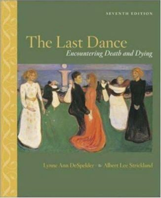 The Last Dance: Encountering Death and Dying 9780072920963