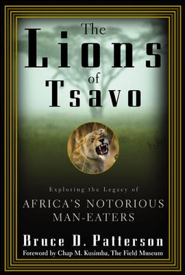 The Lions of Tsavo: Exploring the Legacy of Africa's Notorious Man-Eaters 9780071363334