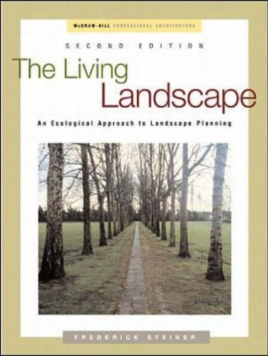 The Living Landscape: An Ecological Approach to Landscape Planning 9780070793989