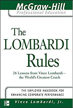 The Lombardi Rules: 26 Lessons from Vicni Lombardi--The World's Greatest Coach 9780071411080