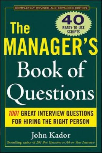 Manager's Book of Questions : 1,001 Great Interview Questions for Hiring the Best Person
