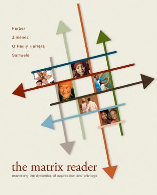 The Matrix Reader: Examining the Dynamics of Oppression and Privilege 9780073404110