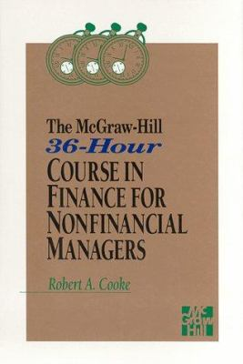 The McGraw-Hill 36-Hour Course in Finance for Nonfinancial Managers 9780070125384