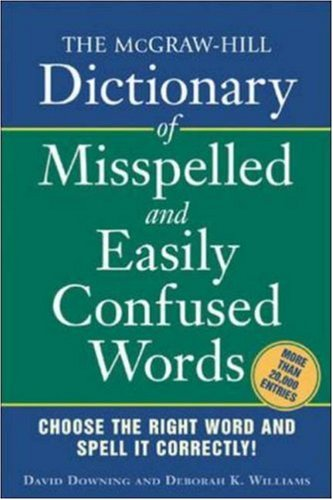 The McGraw-Hill Dictionary of Misspelled and Easily Confused Words 9780071459853