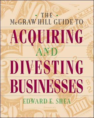 The McGraw-Hill Guide to Acquiring and Divesting Businesses 9780070580305