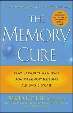 The Memory Cure: How to Protect Your Brain Against Memory Loss and Alzheimer's Disease 9780071433662