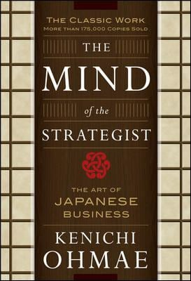 The Mind of the Strategist: The Art of Japanese Business 9780070479043