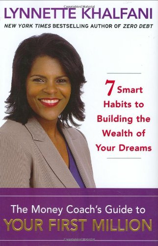 The Money Coach's Guide to Your First Million: 7 Smart Habits to Building the Wealth of Your Dreams 9780071470810