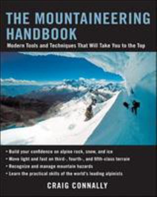 The Mountaineering Handbook: Modern Tools and Techniques That Will Take You to the Top 9780071430104