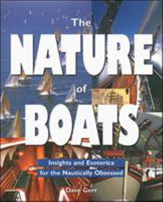 The Nature of Boats: Insights and Esoterica for the Nautically Obsessed 9780070242333
