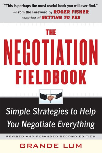 The Negotiation Fieldbook, Second Edition: Simple Strategies to Help You Negotiate Everything 9780071743471