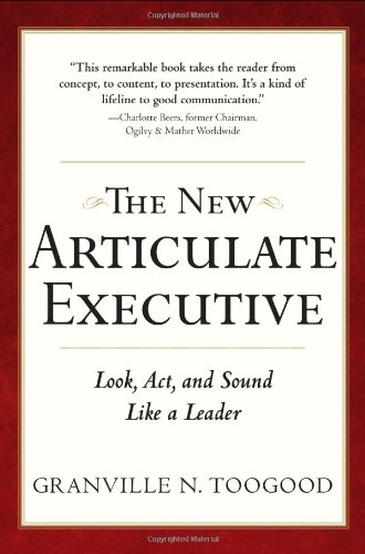 The New Articulate Executive: Look, Act and Sound Like a Leader 9780071743266