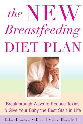 The New Breastfeeding Diet Plan: Breakthrough Ways to Reduce Toxins & Give Your Baby the Best Start in Life 9780071461603