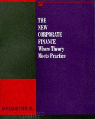 The New Corporate Finance: Where Theory Meets Practice 9780070110465