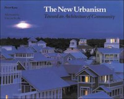 The New Urbanism: Toward an Architecture of Community 9780070338890