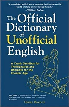 The Official Dictionary of Unofficial English: A Crunk Omnibus for Thrillionairs and Bampots for the Ecozoic Age 9780071458047