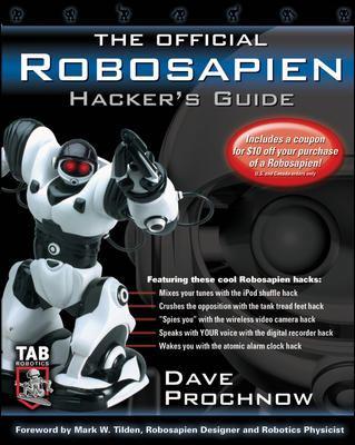 The Official Robosapien Hacker's Guide 9780071463096