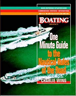 The One-Minute Guide to the Nautical Rules of the Road: A Boating Magazine Book 9780070710948