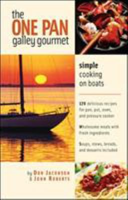 The One-Pan Galley Gourmet the One-Pan Galley Gourmet: Simple Cooking on Boats Simple Cooking on Boats 9780071423823