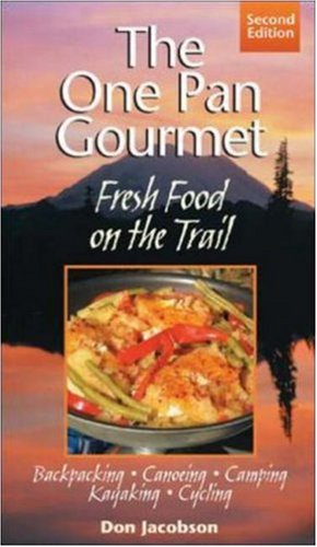 One-Pan Gourmet Fresh Food on the Trail 2/E: Fresh Food on the Trail 9780071443173