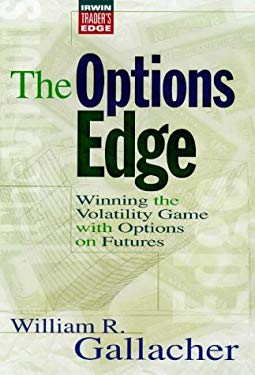 The Options Edge: Winning the Volatility Game with Options on Futures 9780070382961
