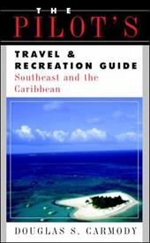 The Pilot's Travel & Recreation Guide: Southeast and the Caribbean 230166