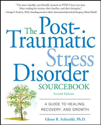 The Post-Traumatic Stress Disorder Sourcebook: A Guide to Healing, Recovery, and Growth 9780071614948