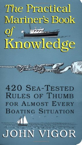 The Practical Mariner's Book of Knowledge: 420 Sea-Tested Rules of Thumb for Almost Every Boating Situation 9780070674752
