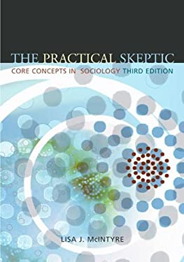 The Practical Skeptic: Core Concepts in Sociology 9780072885248
