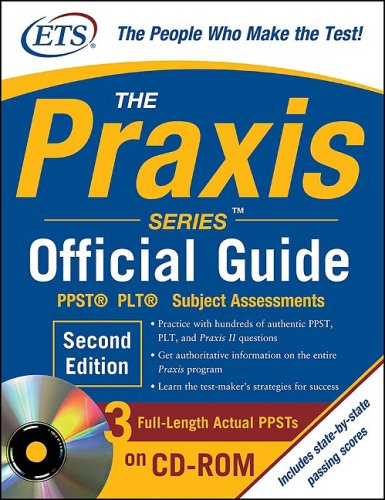 The Praxis Series Official Guide , Second Edition: PPST(R) ? Plt? ? Subject Assessments [With CDROM] 9780071626606