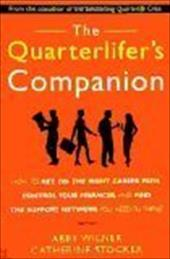 The Quarterlifer's Companion: How to Get on the Right Career Path, Control Your Finances, and Find the Support Network You Need to