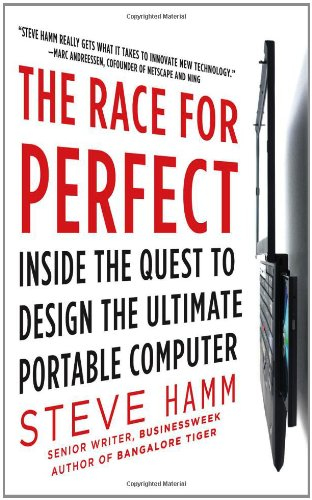 The Race for Perfect: Inside the Quest to Design the Ultimate Portable Computer 9780071606103