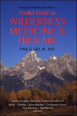 The Ragged Mountain Press Pocket Guide to Wilderness Medicine and First Aid 9780070245525