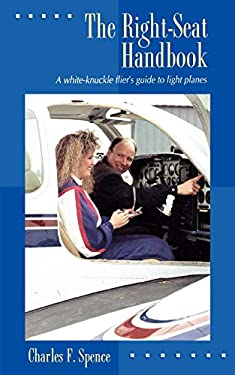 The Right-Seat Handbook: A White-Knuckle Flier's Guide to Light Planes 9780070601482