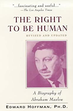The Right to Be Human: A Biography of Abraham Maslow 9780071342674