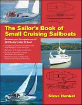 The Sailor's Book of Small Cruising Sailboats: Reviews and Comparisons of 360 Boats Under 26 Feet 9780071636520
