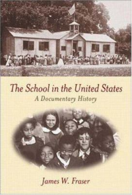 The School in the United States: A Documentary History 9780072324488