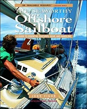 The Seaworthy Offshore Sailboat: A Guide to Essential Features, Gear, and Handling 9780071376167