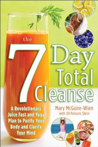 The 7 Day Total Cleanse: A Revolutionary Juice Fast and Yoga Plan to Purify Your Body and Clarify the Mind 9780071623742
