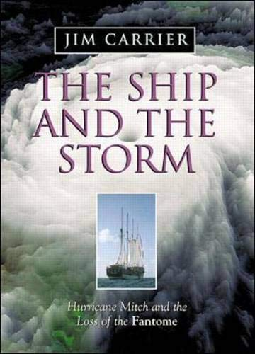 The Ship and the Storm: Hurricane Mitch and the Loss of the Fantome 9780071355261