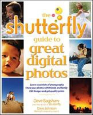 The Shutterfly Guide to Great Digital Photos 9780072261660