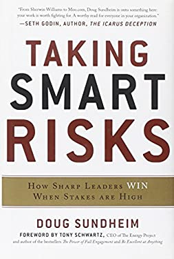 Taking Smart Risks: How Sharp Leaders Win When Stakes Are High 9780071778190