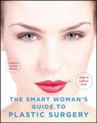The Smart Woman's Guide to Plastic Surgery 9780071494199