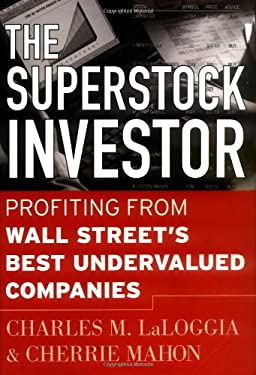 The Superstock Investor: Profiting from Wall Street's Best Undervalued Companies 9780071360838