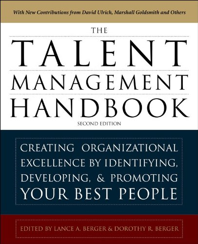 The Talent Management Handbook: Creating a Sustainable Competitive Advantage by Selecting, Developing, and Promoting the Best People 9780071739054