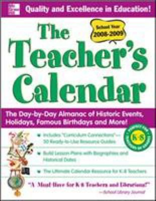 The Teacher's Calendar: The Day-To-Day Almanac of Historic Events, Holidays, Famous Birthdays and More! 9780071547734