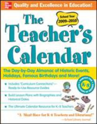 The Teacher's Calendar: School Year 2009-2010: The Day-By-Day Almanac of Historic Events, Holidays, Famous Birthdays and More! 9780071627313