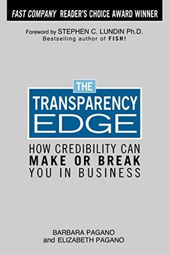 The Transparency Edge: How Credibility Can Make or Break You in Business 9780071458849
