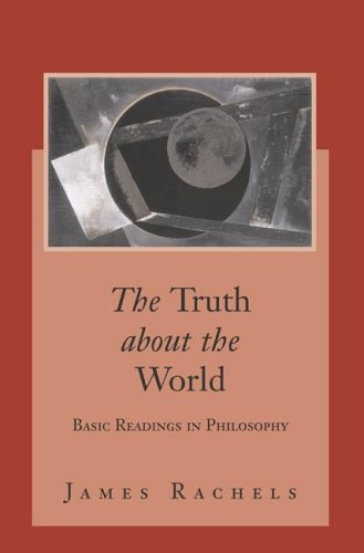 The Truth about the World: Basic Readings in Philosophy with Powerweb: Philosophy 9780072980813