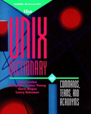 The UNIX Dictionary of Commands, Terms, and Acronyms 9780070376441